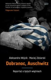 Dobranoc, Auschwitz. Reportaż o byłych więźniach - okładka książki