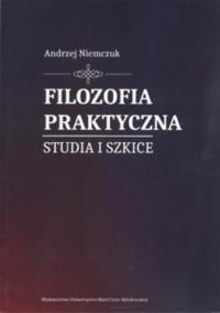Filozofia praktyczna. Studia i szkice - okładka książki