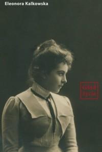 Głód życia - Eleonora Kalkowska - okładka książki