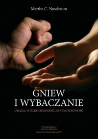Gniew i wybaczanie. Uraza, wielkoduszność, sprawiedliwość - okładka książki