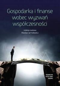 Gospodarka i finanse wobec wyzwań współczesności - okładka książki