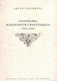 Gospodarka województwa wołyńskiego 1921-1939 - okładka książki