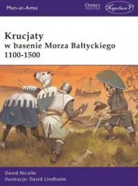Krucjaty w basenie Morza Bałtyckiego 1100-1500 - okładka książki