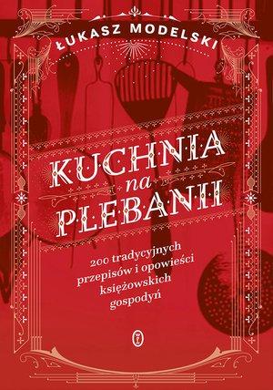 Kuchnia na plebanii. 200 tradycyjnych - okładka książki