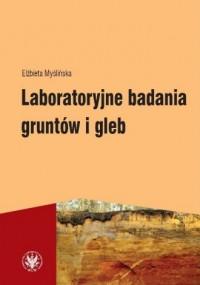 Laboratoryjne badania gruntów i gleb - okładka książki
