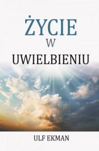 Życie w uwielbieniu - Ulf Ekman - okładka książki