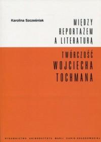 Między reportażem a literaturą. - okładka książki