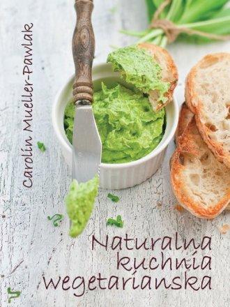 Naturalna kuchnia wegetariańska - okładka książki
