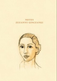 Notes Zuzanny Ginczanki - okładka książki