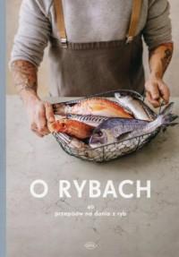 O rybach. 40 przepisów na dania - okładka książki