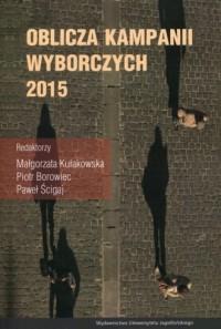 Oblicza kampanii wyborczych 2015 roku - okładka książki