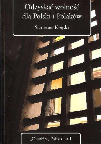 Odzyskać wolność dla Polski i Polaków. - okładka książki