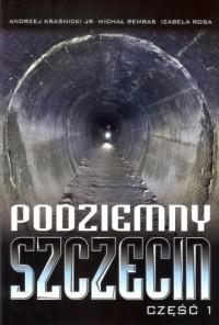 Podziemny Szczecin cz. 1 - okładka książki