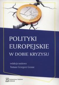 Polityka europejska w dobie kryzysu - okładka książki