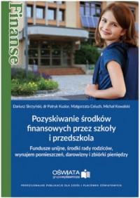 Pozyskiwanie środków finansowych przez szkoły i przedszkola - okładka książki