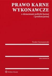 Prawo karne wykonawcze wraz z elementami - okładka książki