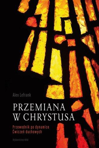 Przemiana w Chrystusa. Przewodnik - okładka książki