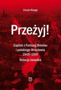 Przeżyj! Zapiski z Festung Breslau - okładka książki