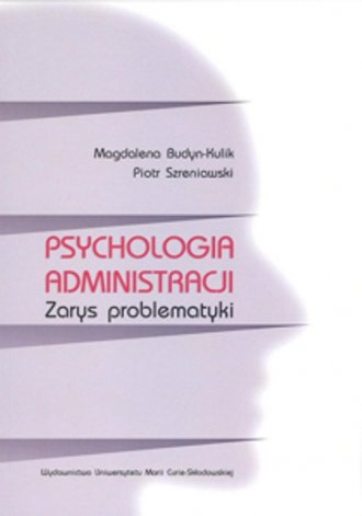 Psychologia administracji. Zarys - okładka książki