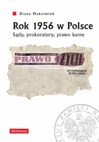 Rok 1956 w Polsce. Sądy, prokuratury, - okładka książki