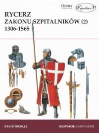 Rycerz zakonu szpitalników (2) 1306-1565 - okładka książki