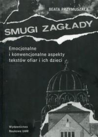 Smugi zagłady. Emocjonalne i konwencjonalne aspekty tekstów ofiar i ich dzieci - okładka książki
