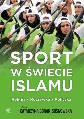 Sport w świecie islamu. Religia - okładka książki