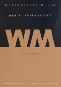 Współczesne media - media informacyjne. - okładka książki