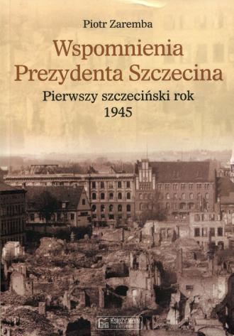 Wspomnienia Prezydenta Szczecina. - okładka książki