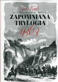 Zapomniana trylogia 1863 - okładka książki