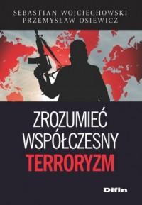 Zrozumieć współczesny terroryzm - okładka książki