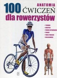 Anatomia 100 ćwiczeń dla rowerzystów - okładka książki