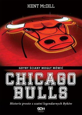 Chicago Bulls. Gdyby ściany mogły - okładka książki