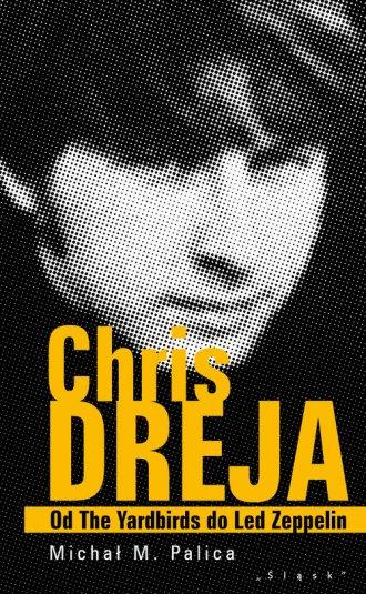 Chris Dreja. Od The Yardbirds do - okładka książki
