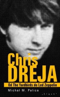 Chris Dreja. Od The Yardbirds do - okładka książki