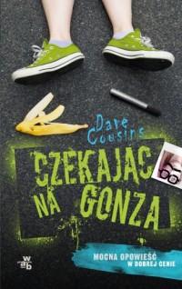 Czekając na Gonza - Dave Cousins - okładka książki
