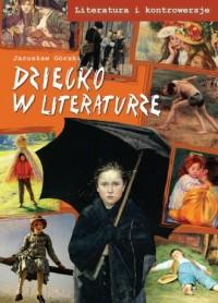 Dziecko w literaturze. Seria: Literatura - okładka książki