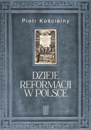 Dzieje reformacji w Polsce - okładka książki
