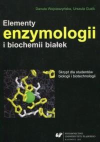 Elementy enzymologii i biochemii białek. Skrypt dla studentów biologii i biotechnologii - okładka książki