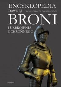 Encyklopedia dawnej broni i uzbrojenia - okładka książki