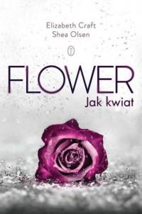 Flower. Jak kwiat - okładka książki