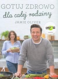 Gotuj zdrowo dla całej rodziny - okładka książki