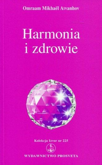 Harmonia i zdrowie. Kolekcja Izvor - okładka książki
