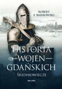 Historia wojen gdańskich - okładka książki