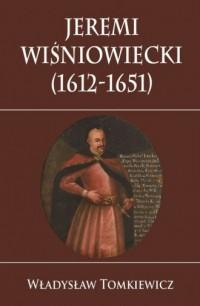 Jeremi Wiśniowiecki (1612-1651) - okładka książki