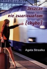 Jeszcze nie zwariowałam (chyba) - okładka książki