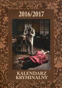 Kalendarz kryminalny 2016/2017. Polska Kolekcja Kryminalna - okładka książki
