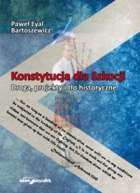Konstytucja dla Szkocji. Droga, projekty i tło historyczne - okładka książki
