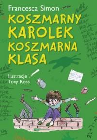 Koszmarny Karolek. Koszmarna klasa - okładka książki