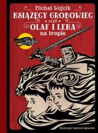 Książęcy grobowiec czyli Olaf i Lena na tropie - okładka książki